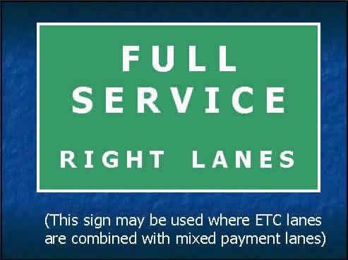 Example 7 shows this sign may be used where ETC lanes are combined with mixed payment lanes.