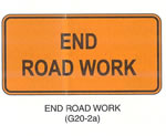 "Temporary Traffic Control Signs ""END ROAD WORK (G20-2a)"" is shown as a horizontal rectangular sign. It shows the words ""END ROAD WORK"" on two lines."