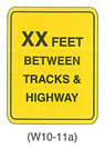 "Railroad and Light Rail Transit Grade Crossing Sign ""LIMITED VEHICLE STORAGE SPACE BETWEEN INTERSECTION AND TRACKS (W10-11a)"" is shown as a vertical rectangular sign with the words ""XX FEET BETWEEN TRACKS & HIGHWAY"" on four lines."