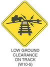 "Railroad and Light Rail Transit Grade Crossing Sign ""LOW GROUND CLEARANCE ON TRACK (W10-5)"" is shown as a diamond-shaped symbol sign with a symbol of a flatbed truck crossing a vertically placed railroad track with the flatbed touching the track."