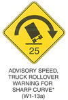 "Warning Sign ""ADVISORY SPEED, TRUCK ROLLOVER WARNING FOR SHARP CURVE (W1-13a)"" is shown as a diamond-shaped sign with an arrow curving to the right and down over a symbol of a truck tipped to the left at a 45-degree angle, with the number 25 below. This sign was anticipated for inclusion in the 2003 edition of the MUTCD at the time of this printing."